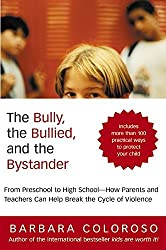 Bully, the Bullied, and the Bystander, The by Barbara Coloroso (2004-02-03)