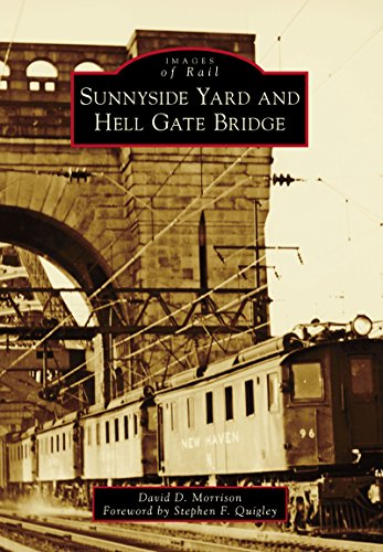 Sunnyside Yard and Hell Gate Bridge (Images of Rail) (English Edition) -
