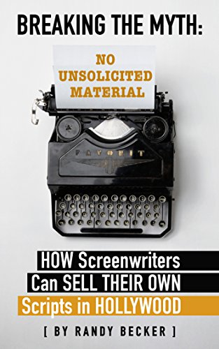 breaking-the-myth-how-screenwriters-can-sell-their-own-scripts-in-hollywood-english-edition