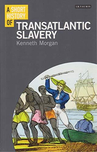 A Short History of Transatlantic Slavery (Short Histories)