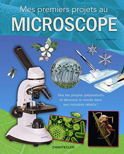 Mes premiers projets au microscope: Fais tes propres préparations et découvre le monde dans ses moindres détails ! por ANNEROSE BOMMER
