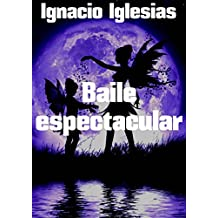 Baile espectacular (Spanish Edition)