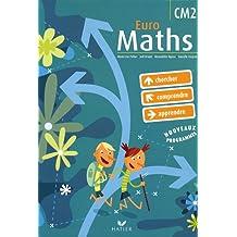 Euro Maths : Cycle des approfondissements, CM2, avec un aide-mémoire