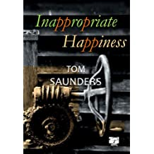 Inappropriate Happiness