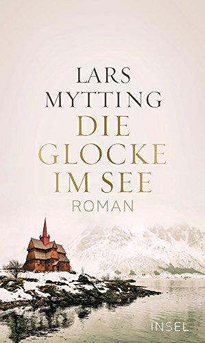 Buchseite und Rezensionen zu 'Die Glocke im See: Roman' von Lars Mytting