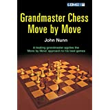 Grandmaster Chess Move by Move (English Edition)
