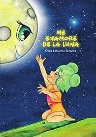 Me enamoré de la luna par  Delia Lahuerta Sánchez