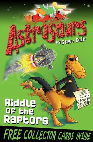 Astrosaurs 1: Riddle Of The Raptors por Steve Cole