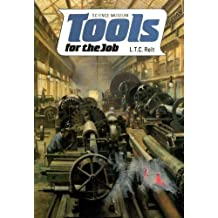 Tools for the Job: A History of Machine Tools to 1950