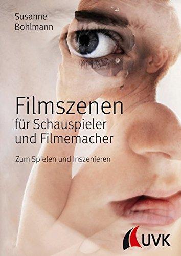 uspieler und Filmemacher: Zum Spielen und Inszenieren (Praxis Film) (Casting Der Schauspieler)