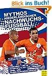 Mythos niederländischer Nachwuchsfußball