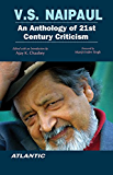 V.S. Naipaul: An Anthology of 21st Century Criticism