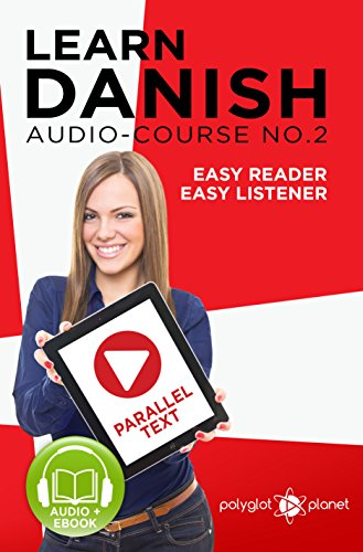 Learn Danish - Easy Listener | Easy Reader - Parallel Text (Danish ...