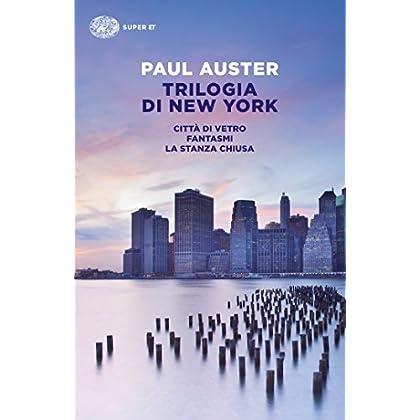 Trilogia Di New York: Città Di Vetro. Fantasmi. La Stanza Chiusa (Super Et)