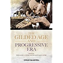 The Gilded Age and Progressive Era - A Documentary Reader (Uncovering the Past: Documentary Readers in American History)