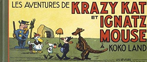 Les aventures de Krazy Kat et Ignatz Mouse à Koko land par George Herriman