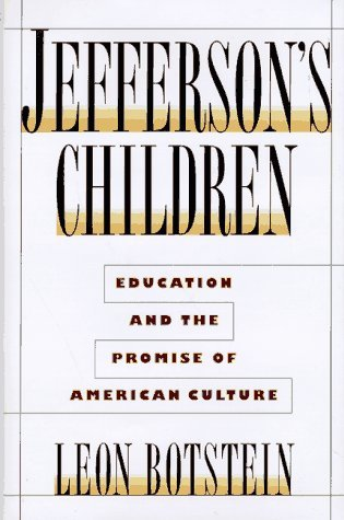 Jefferson's Children: Education and The Promise of American Culture by Leon Botstein (1997-10-05)