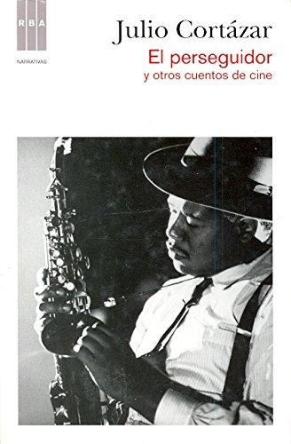 El perseguidor y otros cuentos (FICCION GENERAL) por Julio Cortázar