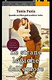 Le strane logiche dell'amore (Italian Edition)