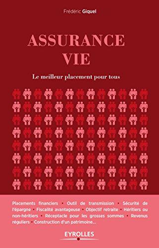 Assurance vie: Le meilleur placement pour tous (French Edition)