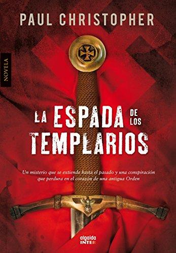 La espada de los templarios (Algaida Literaria - Inter) por Paul Christopher