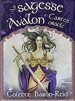 La sagesse d'Avalon - Cartes oracle de Colette Baron-Reid
