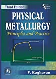 Physical Metallurgy: Principles and Practice by V. Raghavan (2016-02-28)