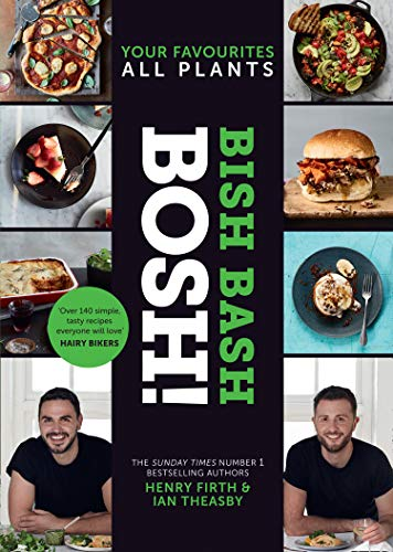 BISH BASH BOSH!: The brand new Sunday Times besteller from the #1 vegan authors (English Edition)