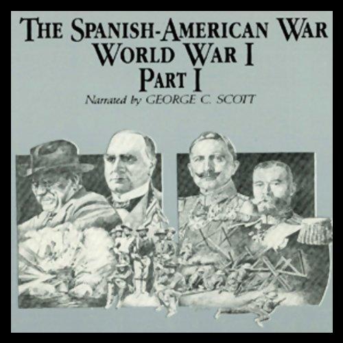 The Spanish-American War-World War I, Part 1  Audiolibri