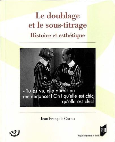 Le doublage et le sous-titrage : Histoire et esthétique