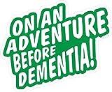 Green Funny On An Adventure Before Demetia Novelty Vinyl Car Sticker Decal For Caravan Camper Van or Motorhome 130x90mm - CTD - amazon.co.uk