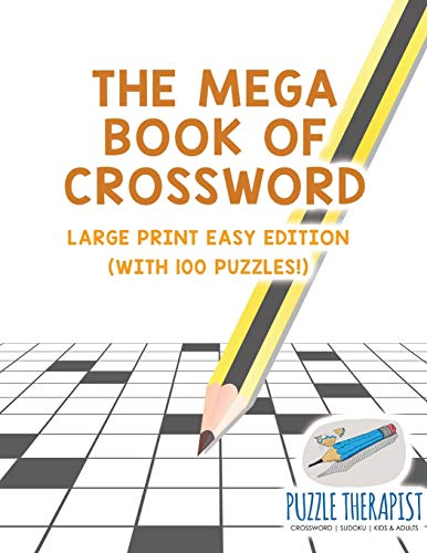 The Mega Book of Crossword - Large Print Easy Edition (with 100 puzzles!)