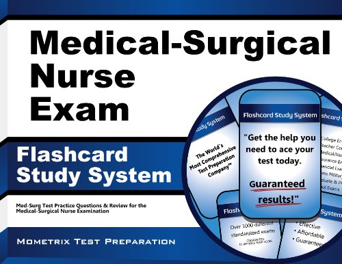 Medical-Surgical Nurse Exam Flashcard Study System: Med-Surg Test Practice Questions & Review for the Medical-Surgical Nurse Examination