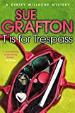 T is for Trespass (Kinsey Millhone Alphabet Series)