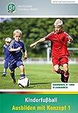 Kinderfu�ball - Ausbilden mit Konzept 1: Bambinis, F- und E-Junioren (DFB-Fachbuchreihe) Bild