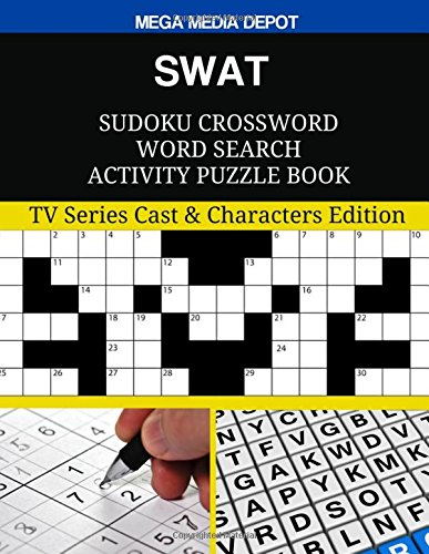 SWAT Sudoku Crossword Word Search Activity Puzzle Book: TV Series Cast & Characters - Swat-tv-serie