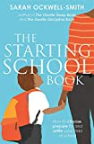 The Starting School Book: How to choose, prepare for and settle your child at school