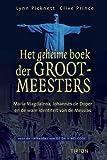 Het geheime boek der Grootmeesters: Maria Magdalena, Johannes de Doper en de ware identiteit van de Messias