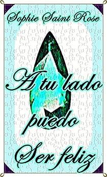 A tu lado puedo ser feliz (Spanish Edition)