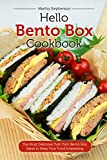 Hello Bento Box Cookbook: The Most Delicious Yum Yum Bento Box Ideas to Keep Your Food Interesting (English Edition)