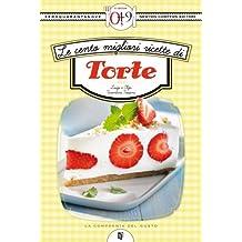 Le cento migliori ricette di torte (eNewton Zeroquarantanove) (Italian Edition)
