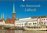 Die Hansestadt Lübeck (Wandkalender 2019 DIN A3 quer): Ansichten der Lübecker Altstadt (Monatskalender, 14 Seiten ) (CALVENDO Orte)