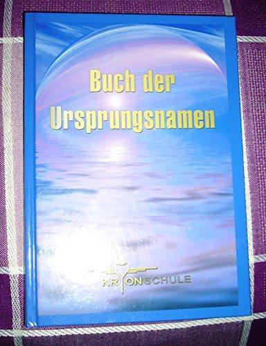 Buch der Ursprungsnamen - für die Frequenz des gold-blauen Lichts