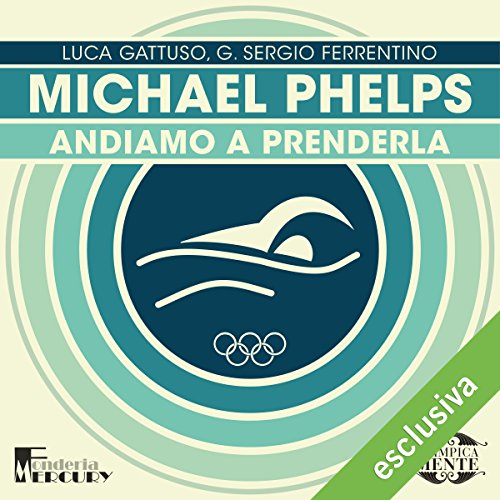 Michael Phelps: Andiamo a prenderla (Olimpicamente) pdf