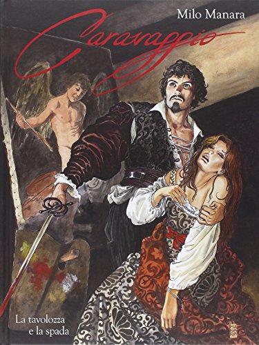 La tavolozza e la spada. Caravaggio: 1 (9L) por Milo Manara