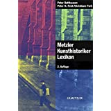 Metzler Kunsthistoriker Lexikon: 210 Porträts deutschsprachiger Autoren aus 4 Jahrhunderten