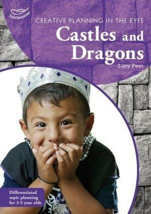 [Creative Planning in the Early Years: Castles and Dragons] (By: Lucy Peet) [published: September, 2012] (Creative Castle)