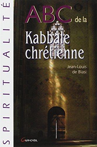 ABC de la Kabbale chr??tienne by Jean-Louis de Biasi (2008-01-16)