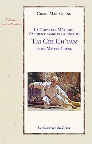 la-nouvelle-methode-dapprentissage-personnel-du-tai-chi-chuan-selon-maitre-cheng-french-edition