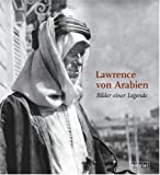 Lawrence von Arabien: Bilder einer Legende - Malcolm Brown
